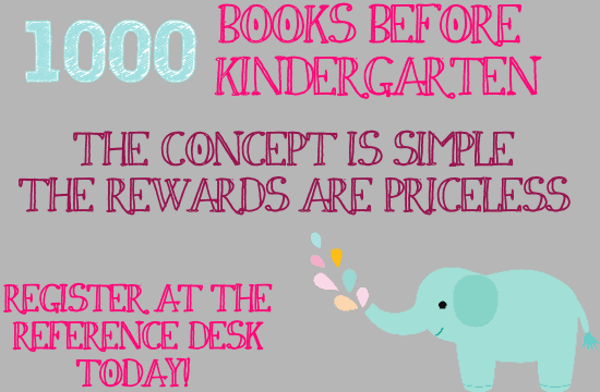 1000 books before kindergarten. The concept is simple the rewards are priceless. Register at the ref